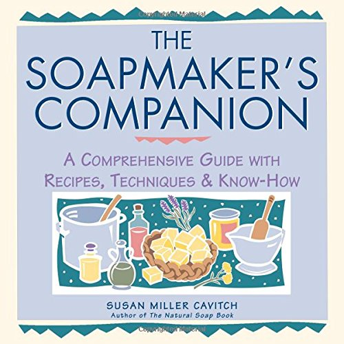 The Soapmaker's Companion: A Comprehensive Guide With Recipes, Techniques & Know-How (Natural Body Series - The Natural Way to Enhance Your Life)の詳細を見る