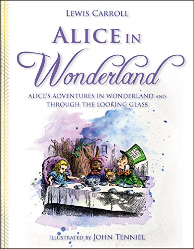Alice in Wonderland: Alice's Adventures in Wonderland and Through the Looking Glass (English Edition)