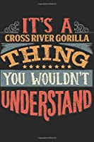 It's A Cross River Gorilla Thing You Wouldn't Understand: Gift For Cross River Gorilla Lover 6x9 Planner Journal