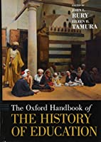 The Oxford Handbook of the History of Education (Oxford Handbooks)