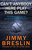 Can't Anybody Here Play This Game?: The Improbable Saga of the New York Mets' First Year (English Edition)