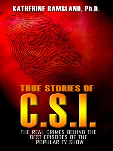 True Stories of C.S.I.: The Real Crimes Behind the Best Episodes of the Popular TV Show (Thorndike Large Print Crime Scene)