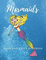 Mermaids: Draw and Write Notebook for Girls