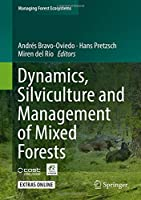 Dynamics, Silviculture and Management of Mixed Forests (Managing Forest Ecosystems)