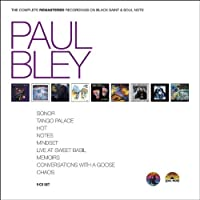 Paul Bley - The Complete Remastered Recordings on Black Saint & Soul Note by Paul Bley