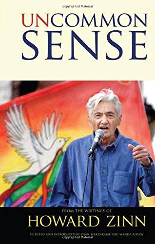 Download Uncommon Sense: From the Writings of Howard Zinn (Series in Critical Narratives) 1594517134