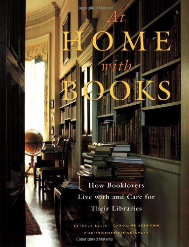 At Home with Books: How Booklovers Live with and Care for Their Librariesの詳細を見る