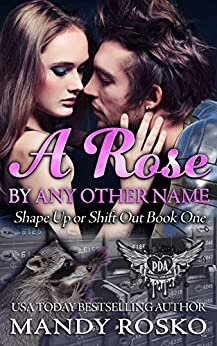 A Rose by Any Other Name: Paranormal Dating Agency (Shape Up or Shift Out Book One 1) by [Rosko, Mandy]