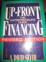 Up Front Financing: The Entrepreneur's Guide