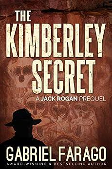 The Kimberley Secret: A Jack Rogan Mysteries Prequel by [Farago, Gabriel]