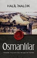Osmanlilar: Fuetuehat, Imparatorluk, Avrupa ile Iliskiler