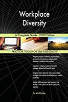 Workplace Diversity A Complete Guide - 2020 Edition