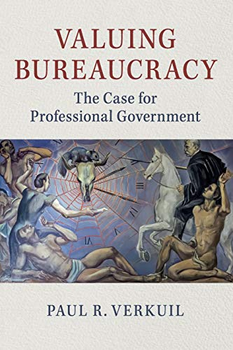 Download Valuing Bureaucracy: The Case For Professional Government 131662966X