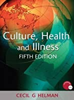 Culture, Health and Illness, Fifth edition (Hodder Arnold Publication) by Cecil G. Helman(2007-01-28)