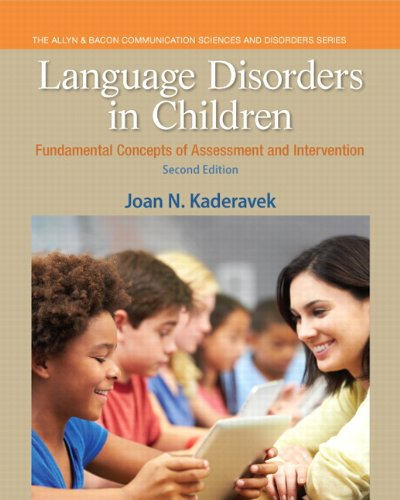 Download Language Disorders in Children: Fundamental Concepts of Assessment and Intervention (2nd Edition) (Pearson Communication Sciences and Disorders) 0133352021