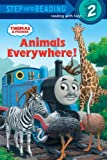 Animals Everywhere! (Thomas & Friends) (Step into Reading)