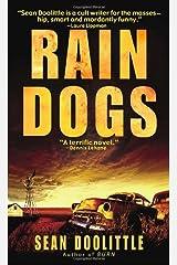 Rain Dogs: A Novel Kindle Edition
