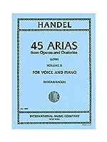 G.F. Handel: 45 Arias From Operas And Oratorios - Volume 2 (Low Voice). For 低声, ピアノ伴奏
