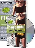 Fit ohne Geraete fuer Frauen (Buch + DVD): Trainieren mit dem eigenen Koerpergewicht