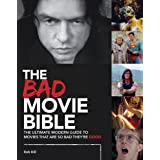 Bad Movie Bible: Ultimate Modern Guide to Movies That Are so Bad They're Good: The Ultimate Modern Guide to Movies That Are S