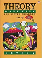 Theory Made Easy for Little Children Level 2: 2