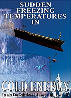 [Corkill, James M.]のCold Energy. The Alex Cave Series book 2. (English Edition)