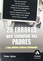 25 errores que cometen los padres / 25 Errors Committed by the Parents