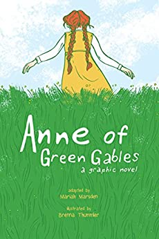 Anne of Green Gables: A Graphic Novel by [Marsden, Mariah]