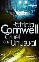 Cruel and Unusual (Scarpetta Novels) by Patricia Cornwell(2010-09-02)