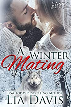 A Winter Mating: Sassy Ever After by [Davis, Lia]