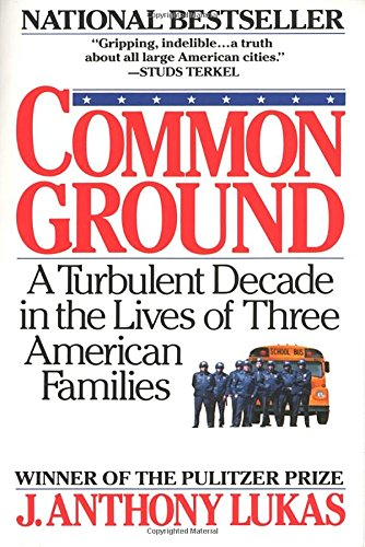 Download Common Ground: A Turbulent Decade in the Lives of Three American Families 0394746163