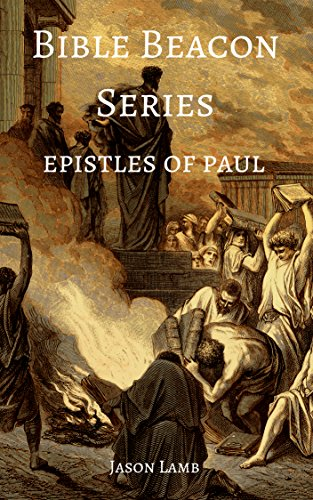 Bible Beacon Series - Epistles of Paul (English Edition)