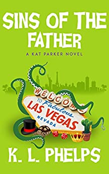 Sins of the Father (A Kat Parker Novel Book 6) by [Phelps, K.L.]