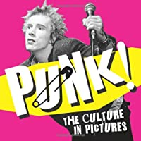 Punk!: The Culture in Pictures