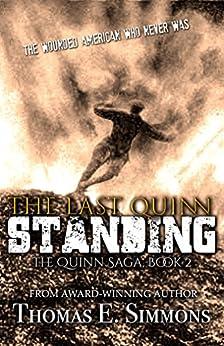 The Last Quinn Standing (The Quinn Saga Book 2) by [Simmons, Thomas E.]