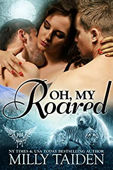 Oh, My Roared: BBW Paranormal Shape Shifter Romance (Paranormal Dating Agency Book 12) by [Taiden, Milly]