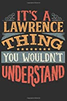 It's A Lawrence You Wouldn't Understand: Want To Create An Emotional Moment For The Lawrence Family? Show The Lawrence's You Care With This Personal Custom Gift With Lawrence's Very Own Family Name Surname Planner Calendar Notebook Journal