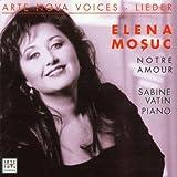 Arte Nova Voices - Elena Mosuc (Notre Amour)