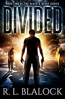 Divided (Death & Decay Book 2) by [Blalock, R. L.]