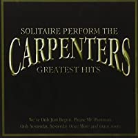 Solitaire Perform the Carprenters: Greatest Hits