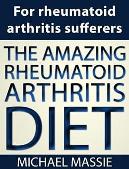 The Amazing Rheumatoid Arthritis Diet by [Massie, Michael]