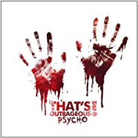 Psycho by That's Outrageous