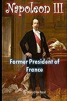 Napoleon III: Former President of France