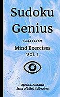 Sudoku Genius Mind Exercises Volume 1: Opelika, Alabama State of Mind Collection