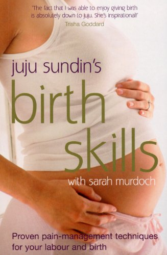 Birth skills proven pain management techniques for your labour birth skills proven pain management techniques for your labour and birth by sundin fandeluxe Image collections