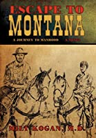 Escape to Montana ( a Journey to Manhood)