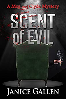 Scent of Evil: A Meg and Clyde Mystery (Meg and Clyde Mysteries Book 2) by [Gallen, Janice]