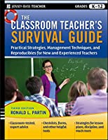 The Classroom Teacher's Survival Guide: Practical Strategies, Management Techniques and Reproducibles for New and Experienced Teachers (J-B Ed: Survival Guides)