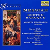 Handel - Messiah / Clift ・ Robbin ・ Fowler ・ Ledbetter ・ Boston Baroque, Pearlman (1992-09-21)