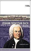 Johann Sebastian Bach in Leipzig: Stationen